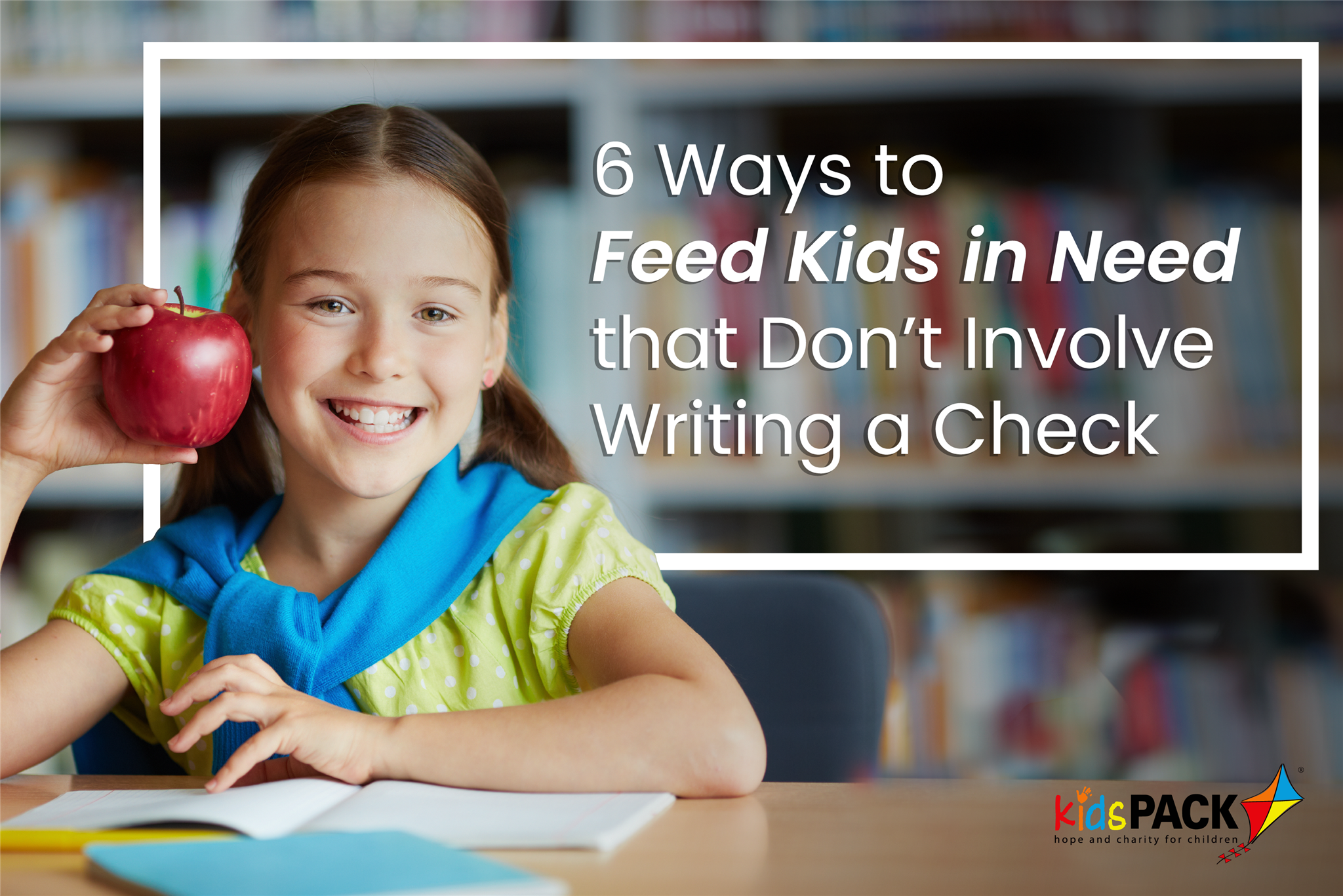 6 Ways to Feed Kids in Need that Don't Involve Writing a Check